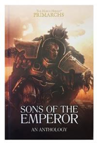 The Horus Heresy Primarchs: Sons of the Emperor: An Anthology
