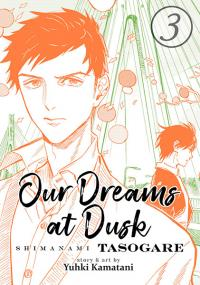 Our Dreams at Dusk: Shimanami Tasogare Vol 3