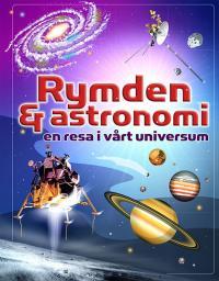 Rymden & astronomi - en resa i vårt universum