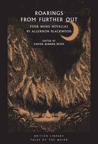 Roaring from Further Out: Four Weird Novellas