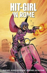 Hit-Girl Vol 3: Hit-Girl in Rome