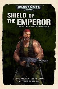 Shield of the Emperor: An Astra Militarum Omnibus