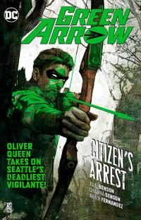 Green Arrow Rebirth Vol 7: Citizen's Arrest