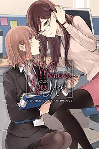Whenever Our Eyes Meet...A Women's Love Anthology
