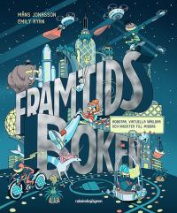 Framtidsboken: Robotar, virtuella världar och insekter till middag