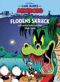 Carl Barks Ankeborg - bok 21: Flodens skräck