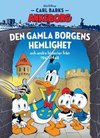 Carl Barks Ankeborg: Den gamla borgens hemlighet mm från 1947-48