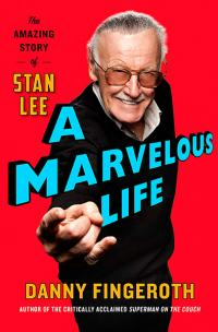 A Marvelous Life: Tha Amazing Story of Stan Lee