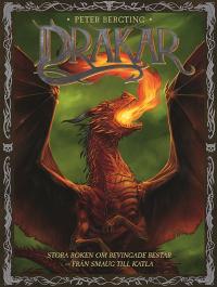 Drakar - stora boken om bevingade bestar från Smaug till Katla