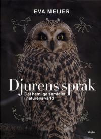 Djurens språk: Det hemliga samtalet i naturens värld