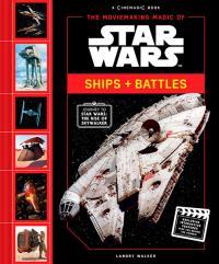 The Moviemaking Magic of Star Wars: Ships & Battles