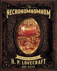 Necronomnomnom: Recipes & Rites from the Lore of H P Lovecraft