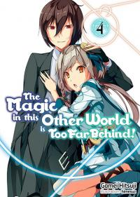The Magic in this Other World is Too Far Behind Light Novel 4
