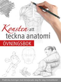 Konsten att teckna anatomi: övningsbok