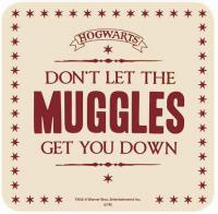 Harry Potter Don't Let the Muggles Get You Down Coaster