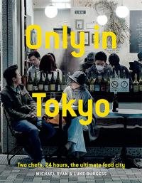 Only in Tokyo