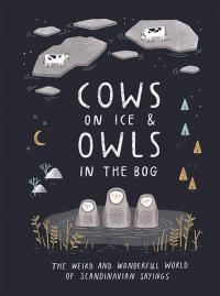 Cows on Ice & Owls in the Bog