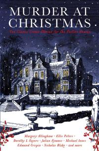 Murder at Christmas: 10 Classic Stories for the Festive Season
