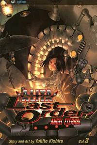 Battle Angel Alita Last Order Vol 3: Angel Eternal
