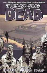 The Walking Dead Vol 3: Safety Behind Bars