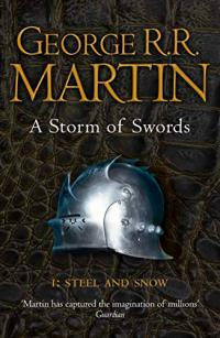 A Storm of Swords Part 1: Steel and Snow