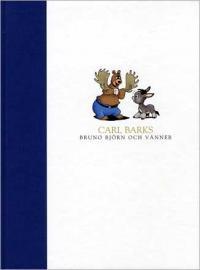 Carl Barks Bruno Björn och vänner