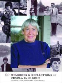 80! Memories & Reflections on Ursula K Le Guin