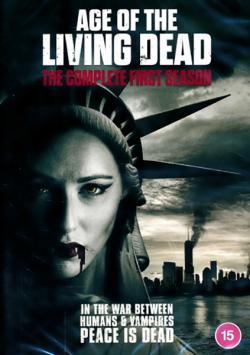 Age of the Living Dead: The Complete First Season