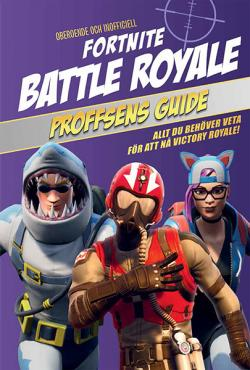 Fortnite Battle Royal: Proffsens guide (inofficiell)
