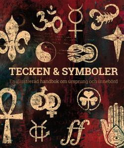 Tecken & symboler - en illustrerad handbok om ursprung & innebörd