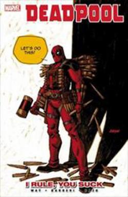 Deadpool Vol 6: I Rule, You Suck