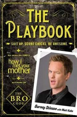 The Playbook: Suit Up. Score Chicks. Be Awesome