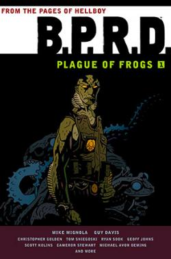 BPRD: Plague of Frogs Vol 1