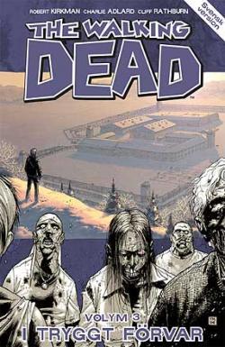 The Walking Dead vol 3: I tryggt förvar