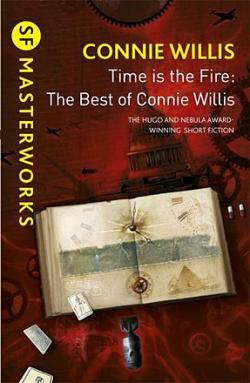 Time is the Fire: The Best of Connie Willis