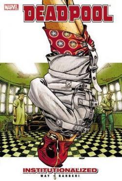 Deadpool Vol 9: Institutionalized