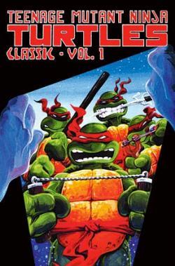 Teenage Mutant Ninja Turtles Classics Vol 1