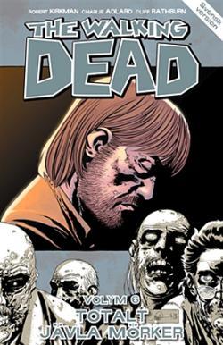The Walking Dead vol 6: Totalt jävla mörker
