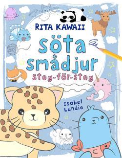 Rita kawaii: söta smådjur, steg-för-steg
