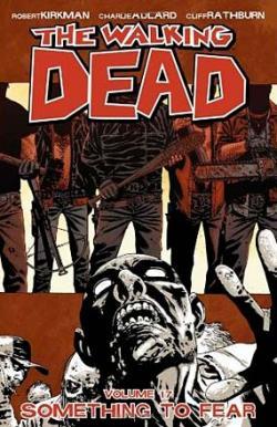 Walking Dead Vol 17: Something To Fear