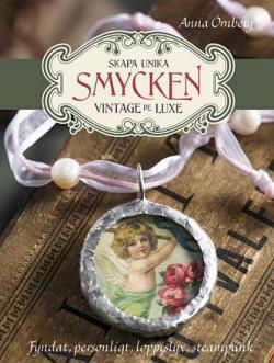 Skapa unika smycken - vintage de luxe - steampunk mm