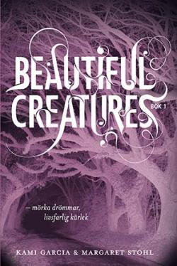 Beautiful Creatures - Mörka drömmar, livsfarlig kärlek