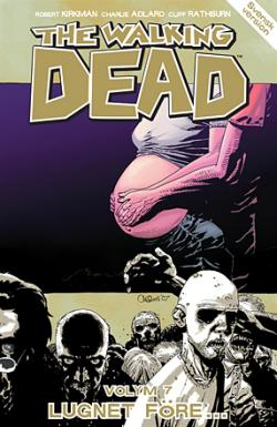 The Walking Dead vol 7: Lugnet före...