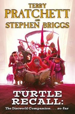 Turtle Recall: The Discworld Companion ...so far