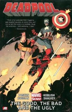 Deadpool Now Vol 3: The Good, The Bad and The Ugly