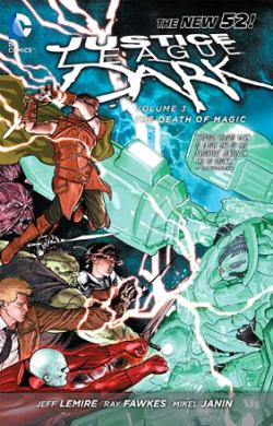Justice League Dark Vol 3: The Death of Magic