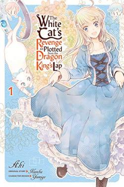 The White Cat's Revenge as Plotted from the Dragon Kings Lap Vol 1