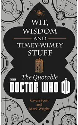 Wit, Wisdom and Timey Wimey Stuff - The Quotable Doctor Who