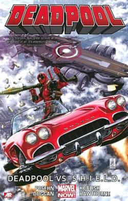 Deadpool Now Vol 4: Deadpool Vs S.H.I.E.L.D.