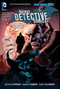 Batman - Detective Comics Vol 3: Emperor Penguin